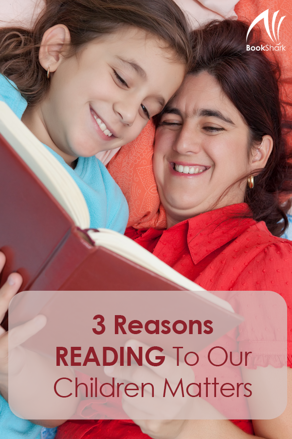 3 Reasons Reading To Our Children Matters • homeschool