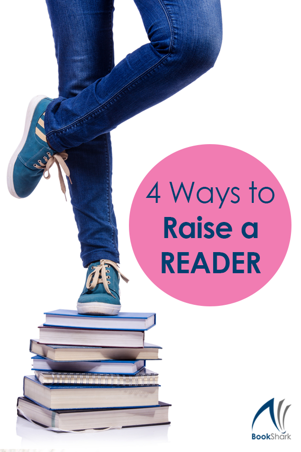4 Ways to Raise a Reader
