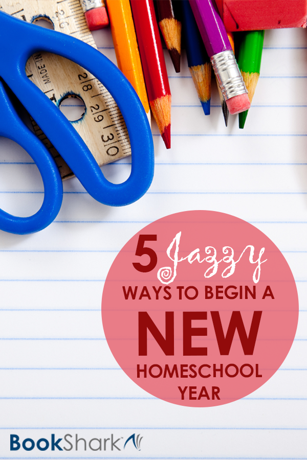 5 Jazzy Ways to Begin a New Homeschool Year