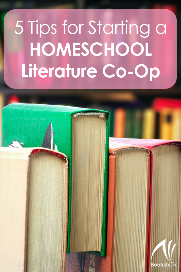 5 Tips for Starting a Homeschool Literature Co-Op
