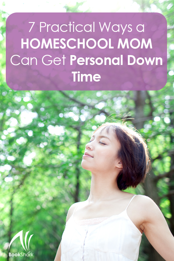 7 Practical Ways a Homeschool Mom Can Get Personal Down Time