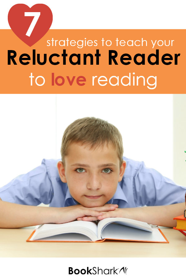 7 Strategies for Teach Your Reluctant Reader to Love Reading