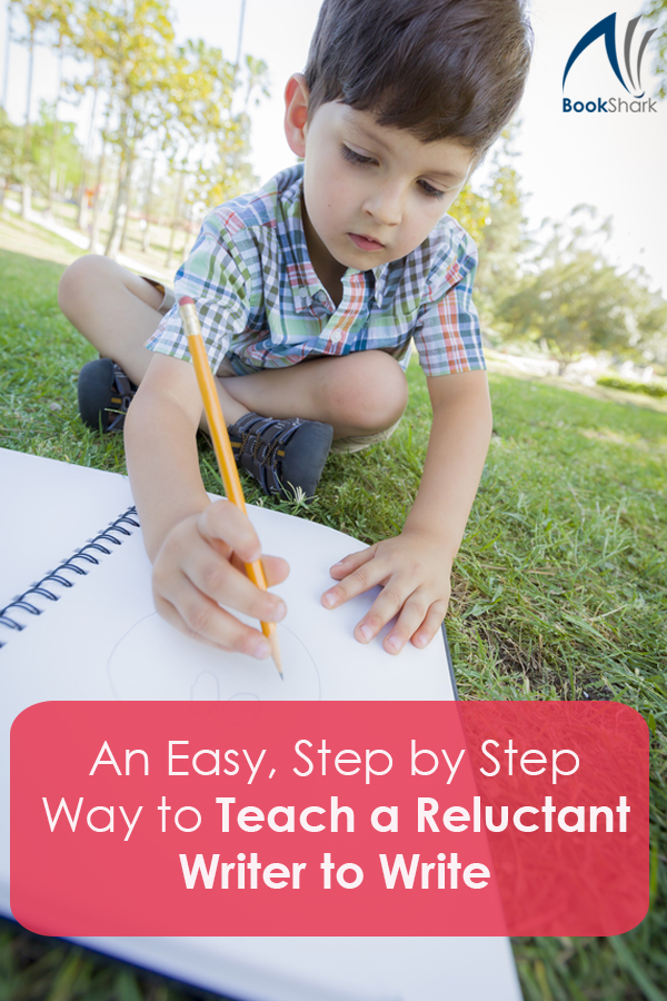 An Easy, Step by Step Way to Teach a Reluctant Writer to Write