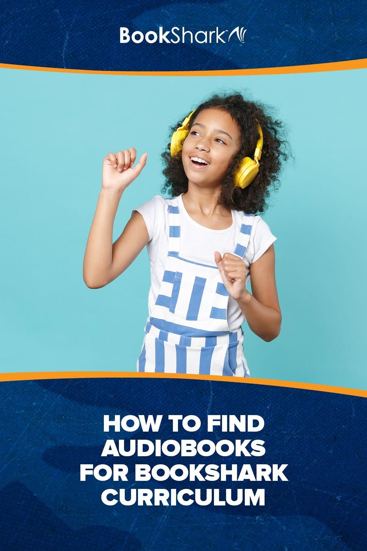 How to Find Audiobooks for BookShark Curriculum