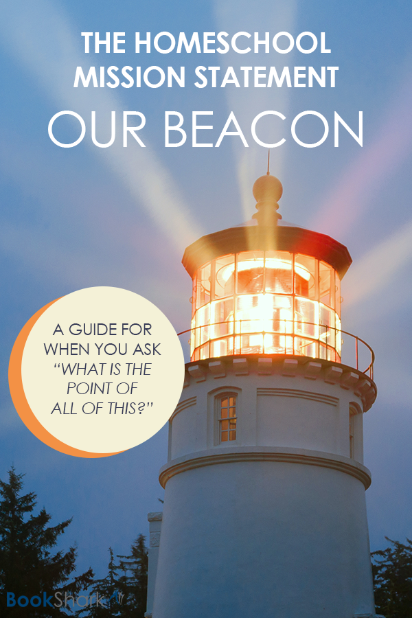 The Homeschool Mission Statement: Our Beacon