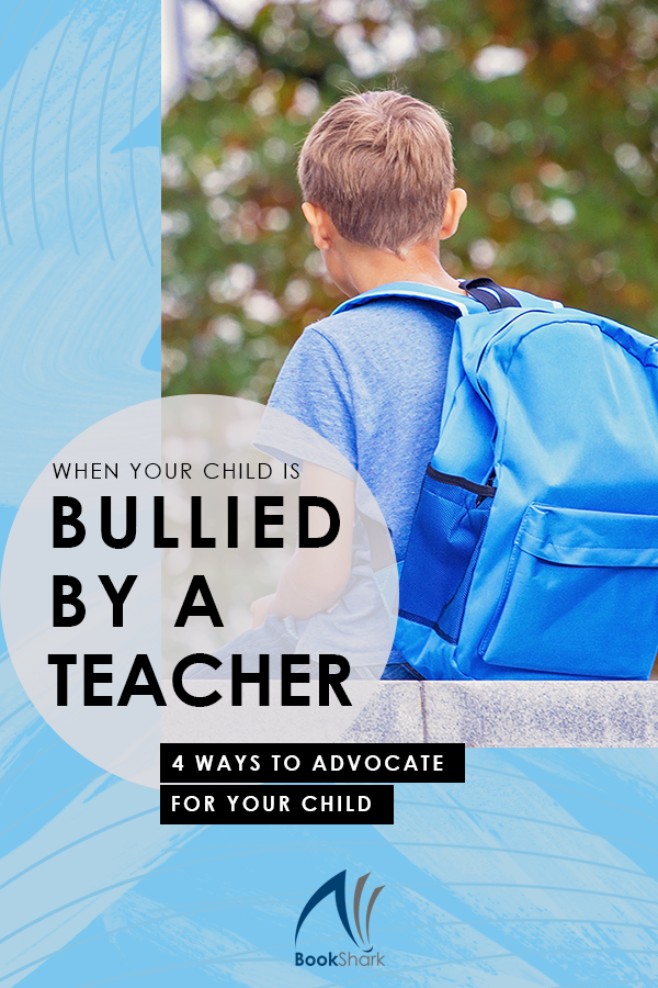 What to Do When Your Child is Bullied by a Teacher