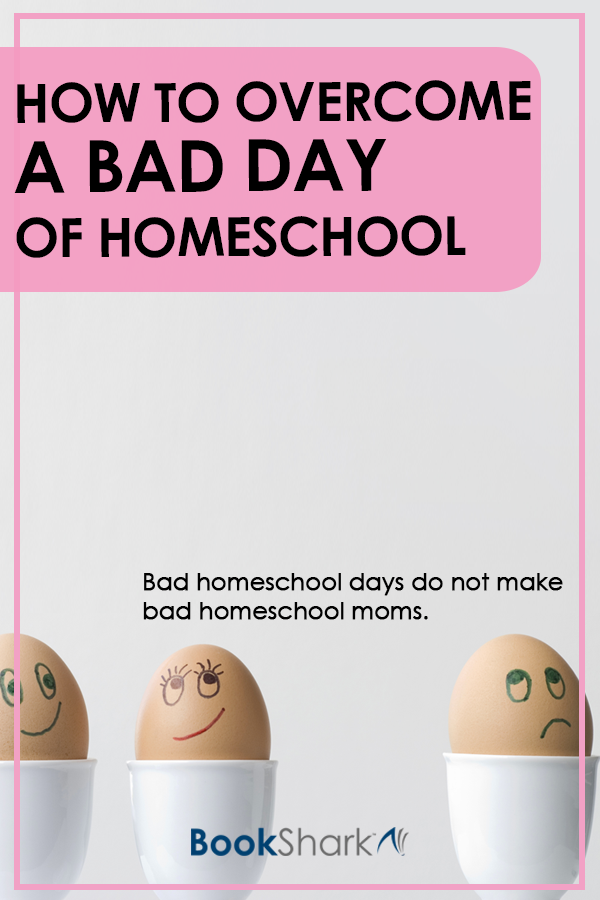 How to Overcome a Bad Day of Homeschool