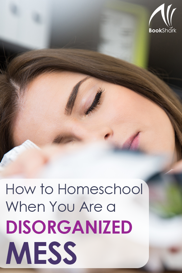 How to Homeschool When You Are a Disorganized Mess