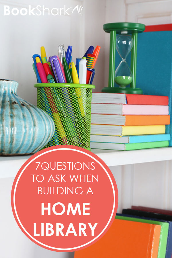 7 Questions to Ask When Building a Home Library