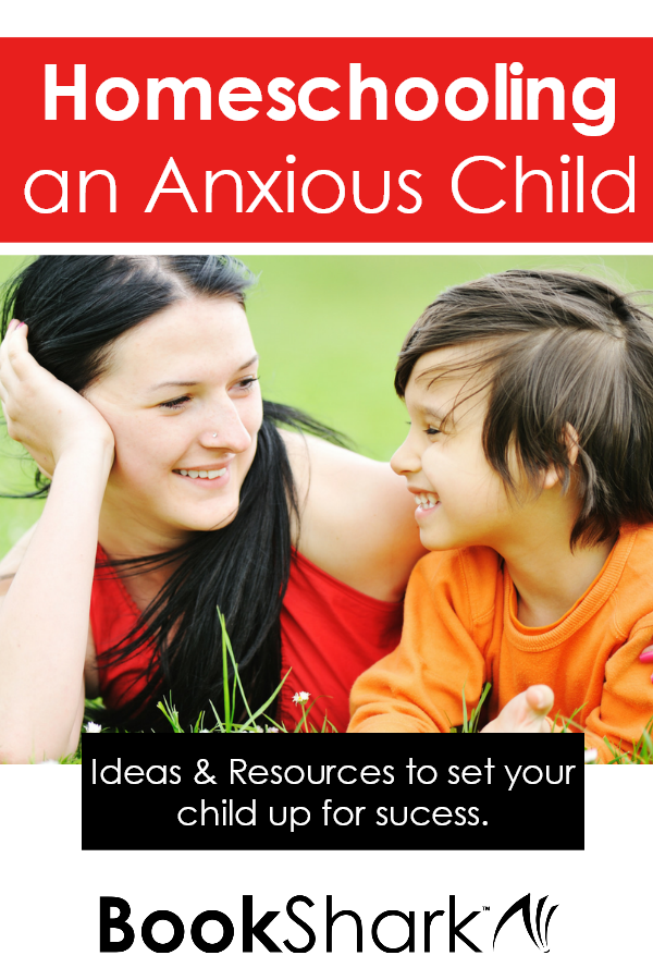 Homeschooling an Anxious Child
