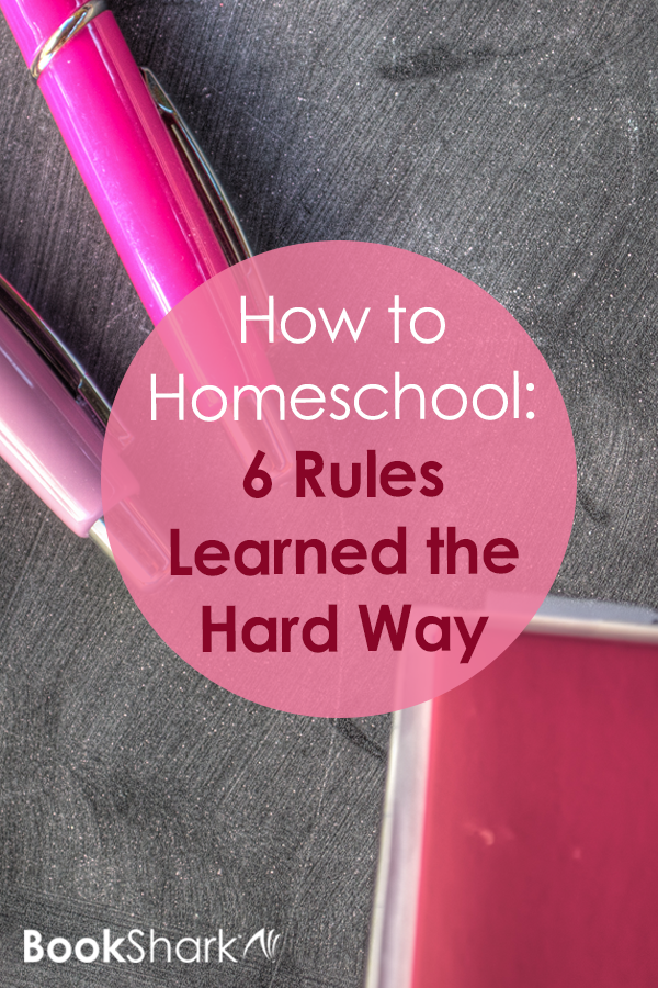 How to Homeschool: 6 Rules Learned the Hard Way