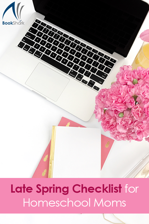 Late Spring Checklist for Homeschool Moms