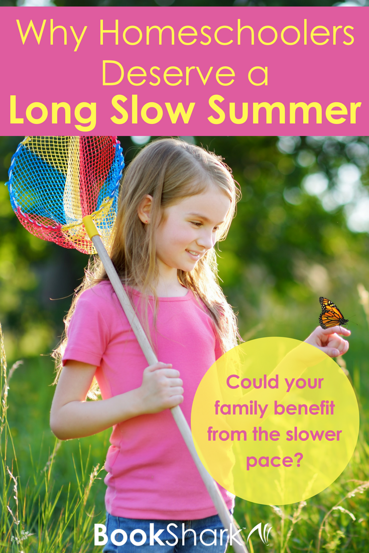 Why Homeschoolers Deserve a Slow Summer