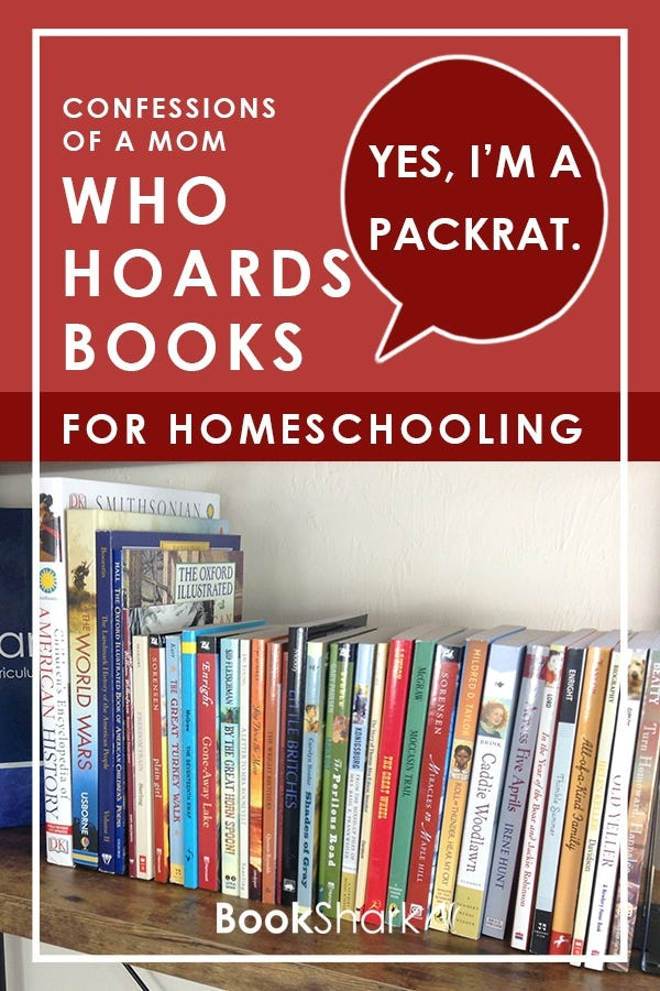 Yes, I'm a Packrat. And I Hoard Books for Homeschooling.