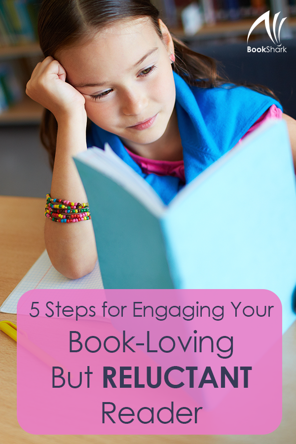 Five Steps for Engaging Your Book-Loving But Reluctant Reader