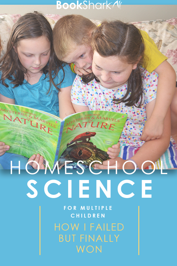 Homeschool Science for Multiple Children: How I Failed But Finally Won