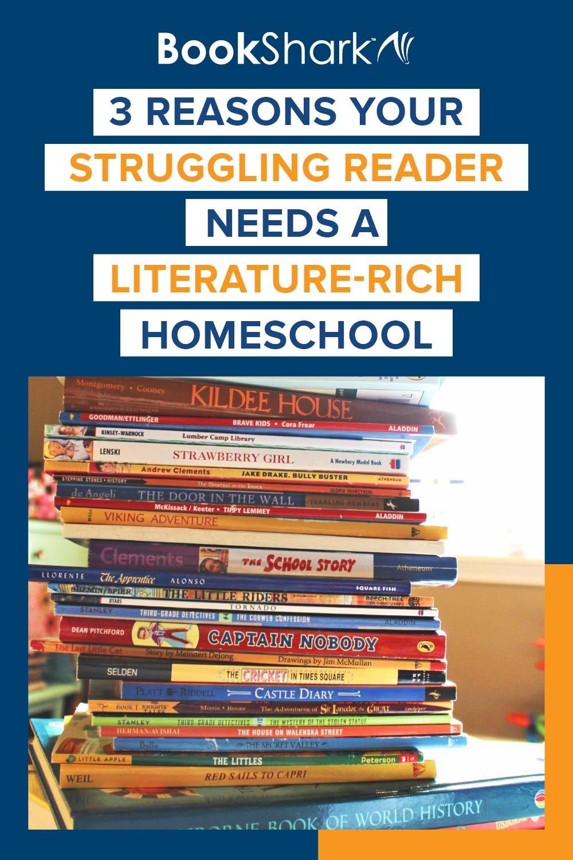 3 Reasons Your Struggling Reader Needs a Literature-rich Homeschool