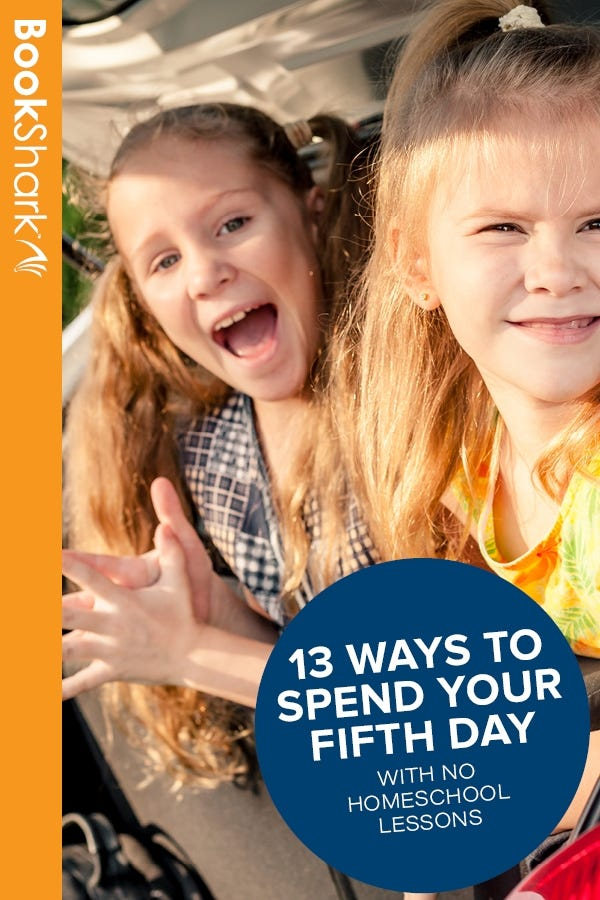 13 Ways to Spend Your Fifth Day with No Homeschool Lessons
