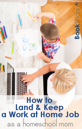 How to Land and Keep a Work at Home Job as a Homeschool Mom