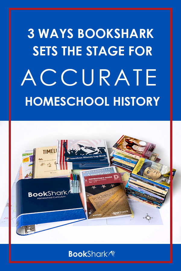 3 Ways BookShark Sets the Stage for Accurate Homeschool History