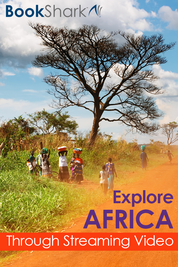Explore Africa Through Streaming Video • 12 programs for homeschoolers on YouTube or Netflix