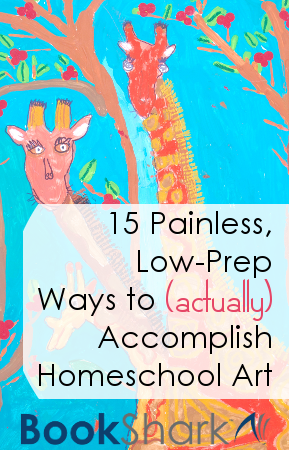 15 Painless, Low-Prep Ways to Accomplish Homeschool Art