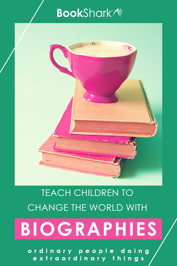 Teach Children to Change the World with Biographies