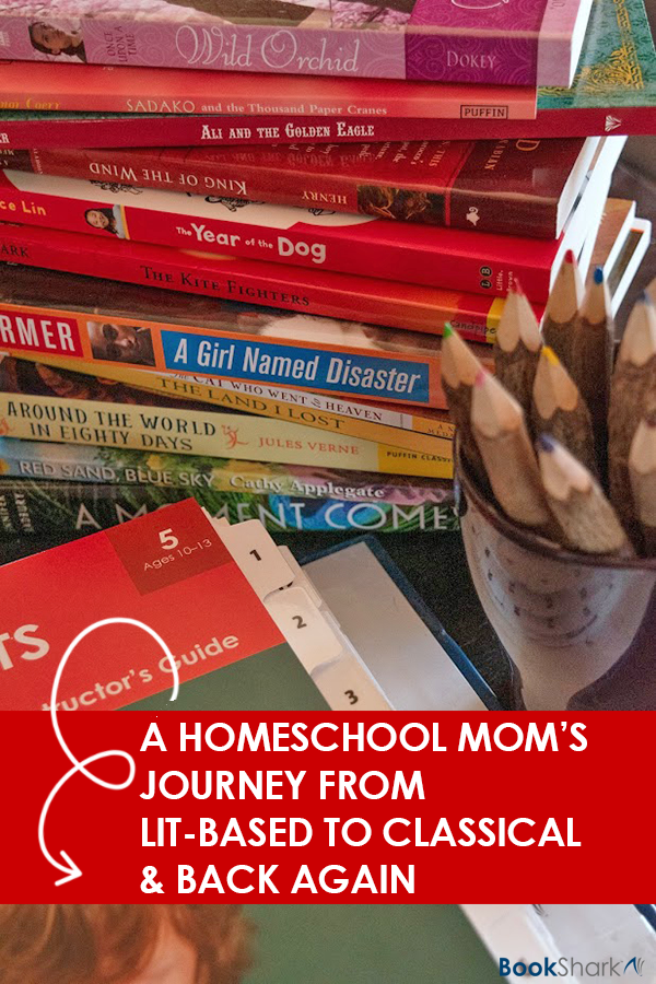 A Homeschool Mom's Journey from Lit-Based to Classical and Back Again