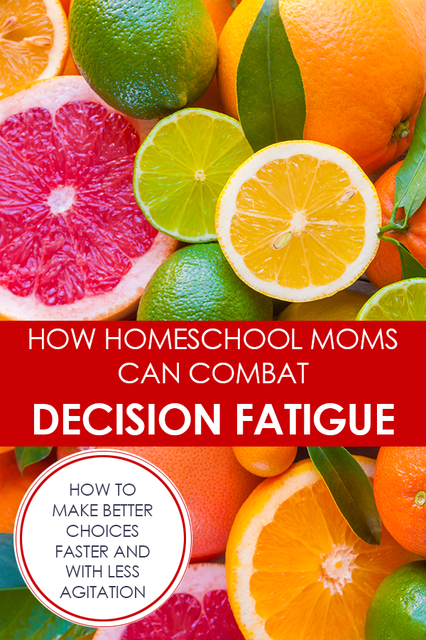 How Homeschool Moms Can Combat Decision Fatigue