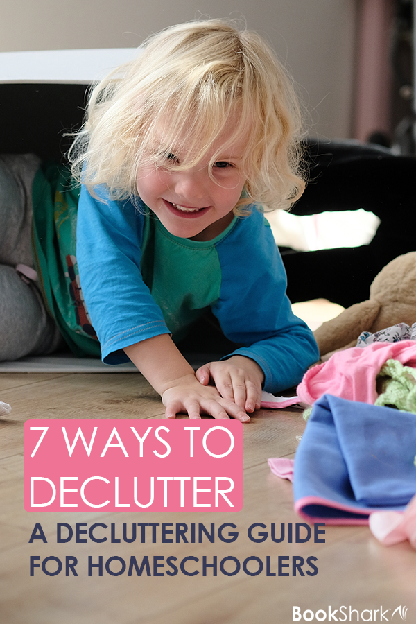 7 Ways to Declutter: A Decluttering Guide for Homeschoolers