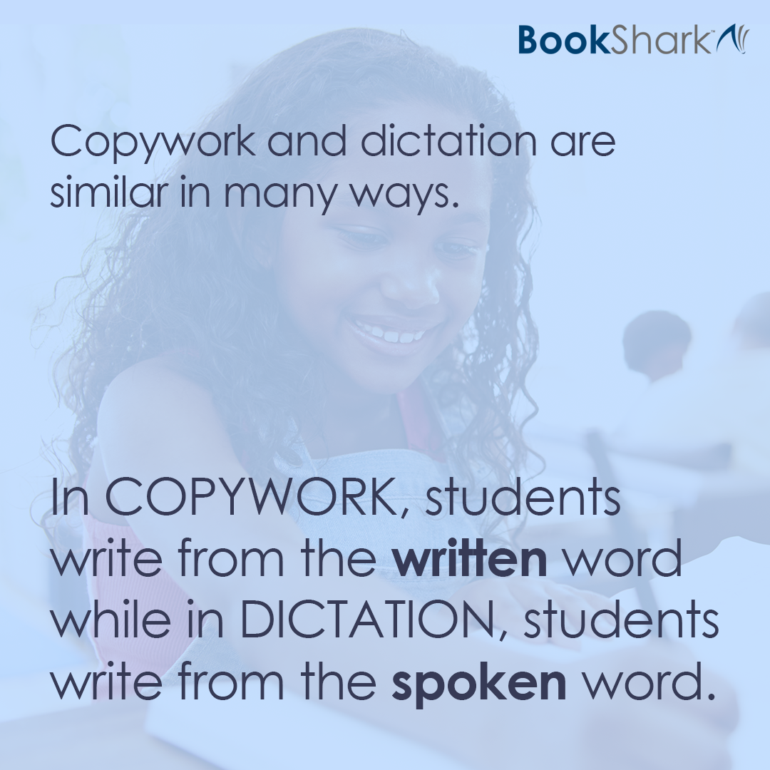 Copywork and dictation are similar in many ways. In copywork, students write from the written word, while in dictation, students write from the spoken word.