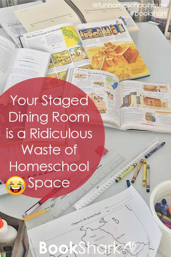 Your Staged Dining Room is a Ridiculous Waste of Homeschool Space
