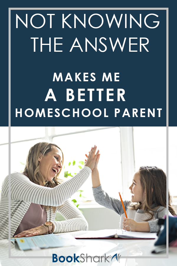 Not Knowing the Answer Makes Me a Better Homeschool Parent