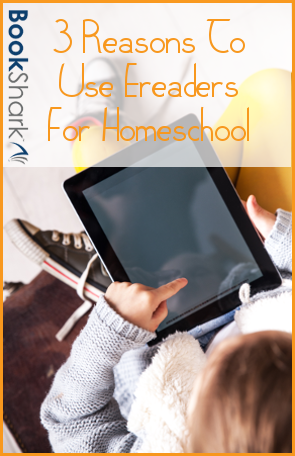 3 Reasons To Use Ereaders For Homeschool