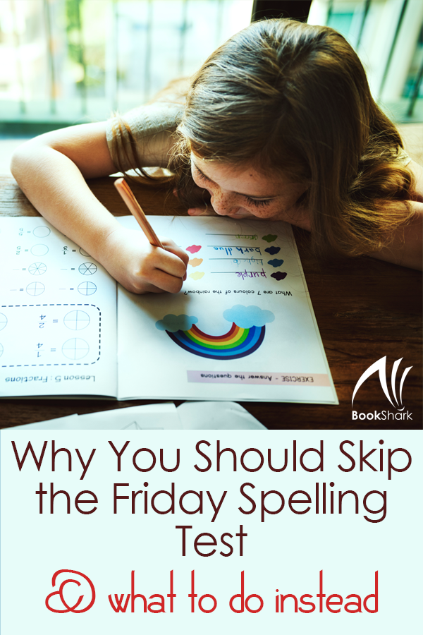 Why You Should Skip the Friday Spelling Test & What to Do Instead