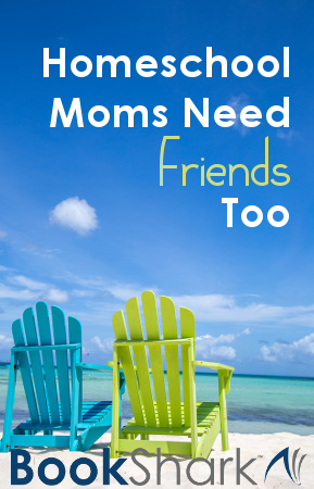 Homeschool Moms Need Friends Too