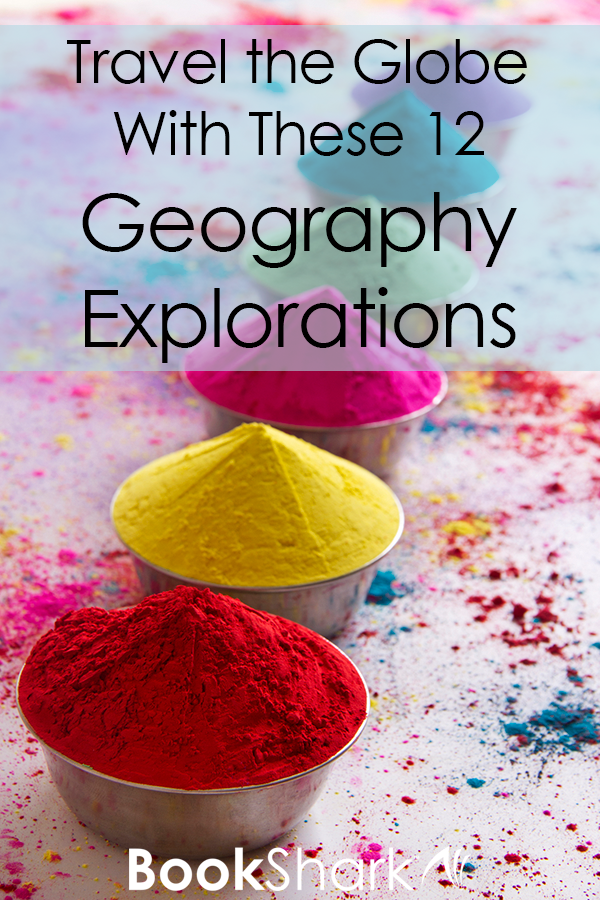 Travel the Globe With These 12 Homeschool Geography Explorations