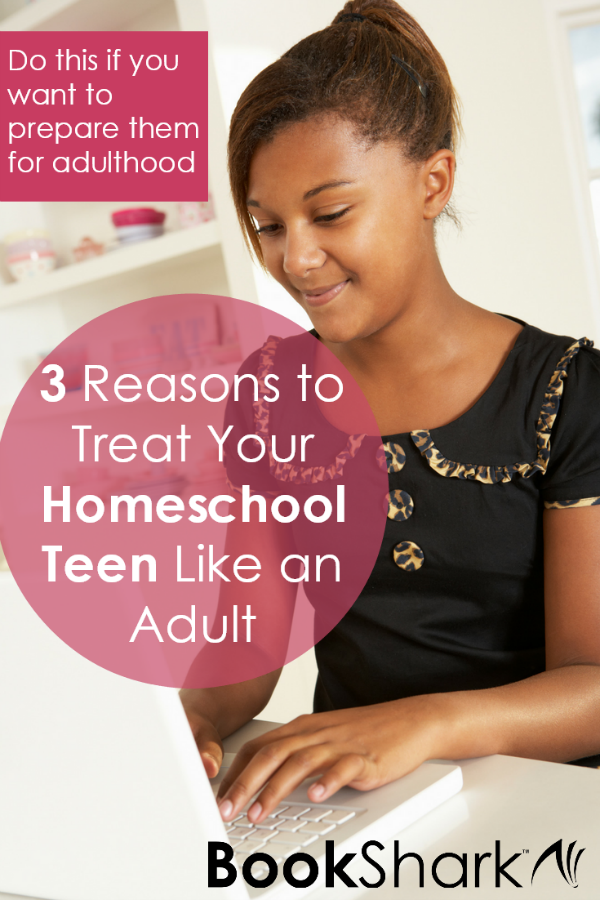 3 Reasons I Treat My Homeschooled Teen as an Adult