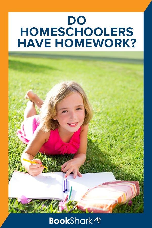 Do Homeschoolers Have Homework?