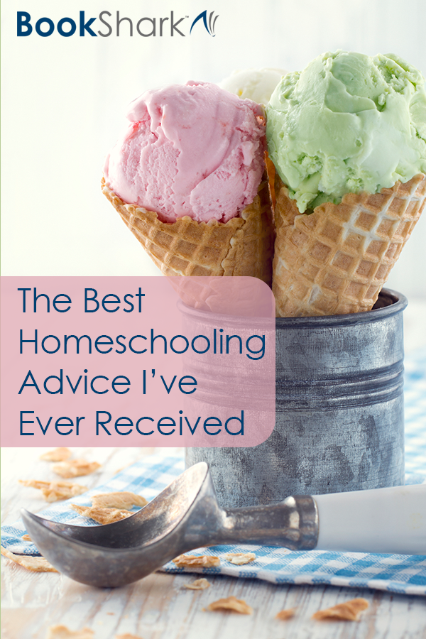 "The Best Homeschooling Advice I've Ever Received: ""There are going to be times you will feel like you're not doing anything right and nothing is working. Those are the times you're going to have to scrap everything and go for ice cream."""