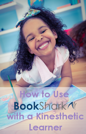 How to Use BookShark with a Kinesthetic Learner
