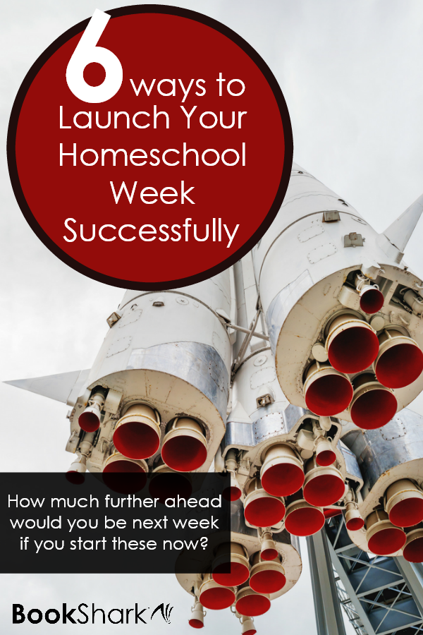 6 Ways to Launch Your Homeschool Week with Success
