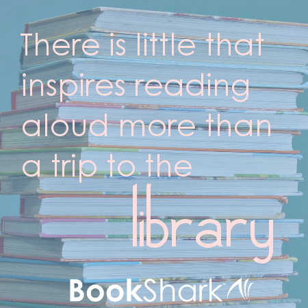 There is little that inspires reading aloud more than a trip to the library.
