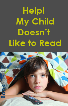 Help! My Child Doesn't Like to Read