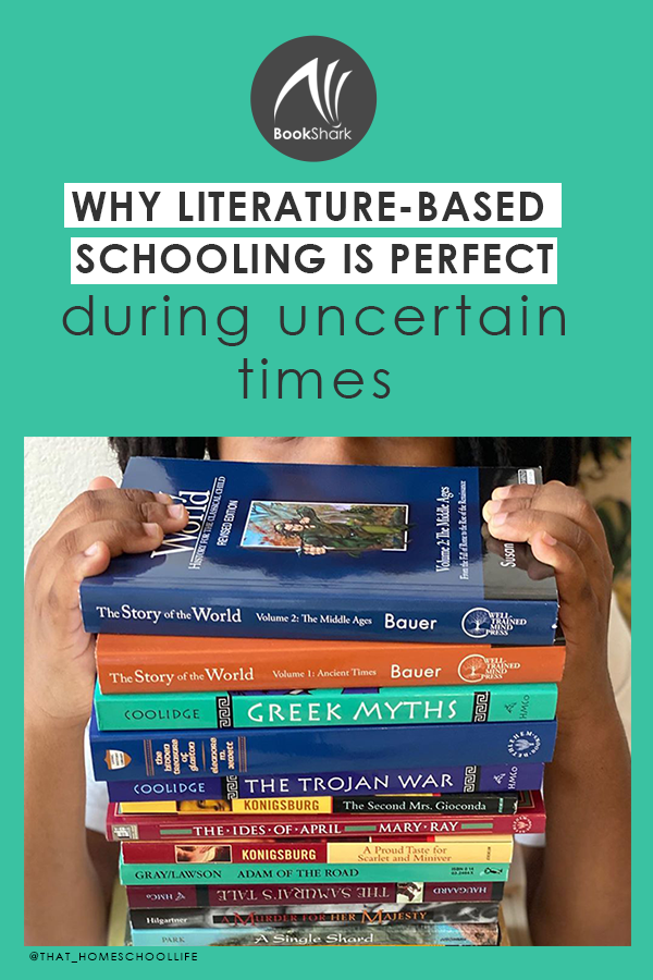 Why Literature-Based Schooling Is Perfect During Uncertain Times