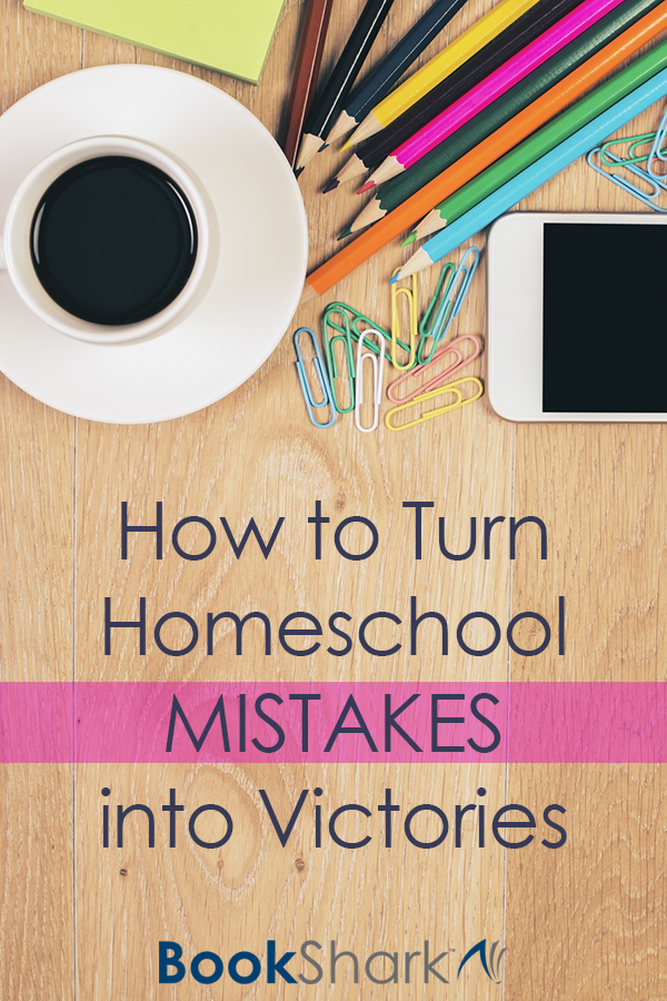 How to Turn Homeschool Mistakes into Victories