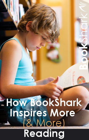How BookShark Inspires More (& More) Reading