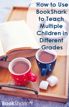 How to Use BookShark to Teach Multiple Children in Different Grades