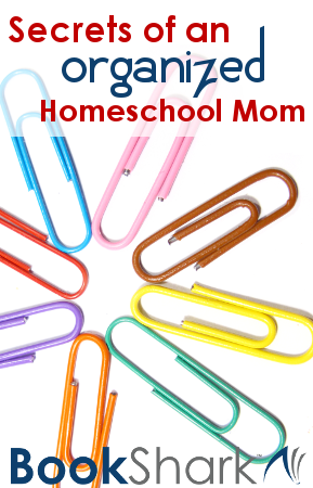 Secrets of an Organized Homeschool Mom