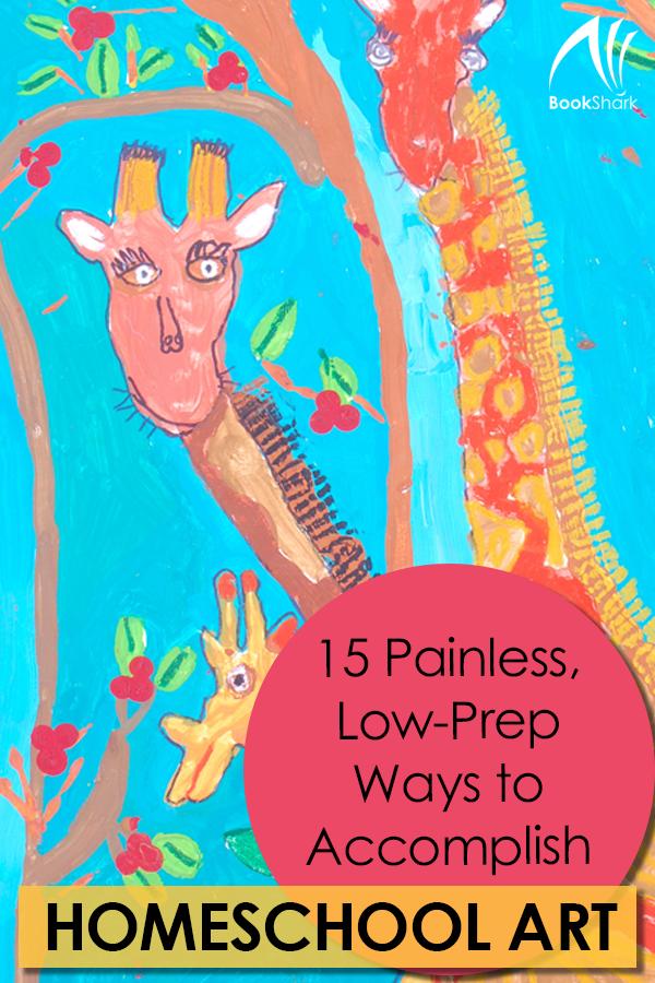 15 Painless, Low-Prep Ways to Accomplish Homeschool Art